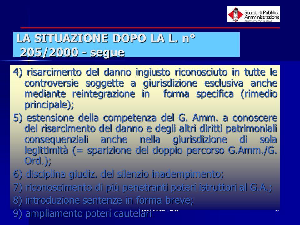 LA SITUAZIONE DOPO LA L. n° 205/2000 - segue