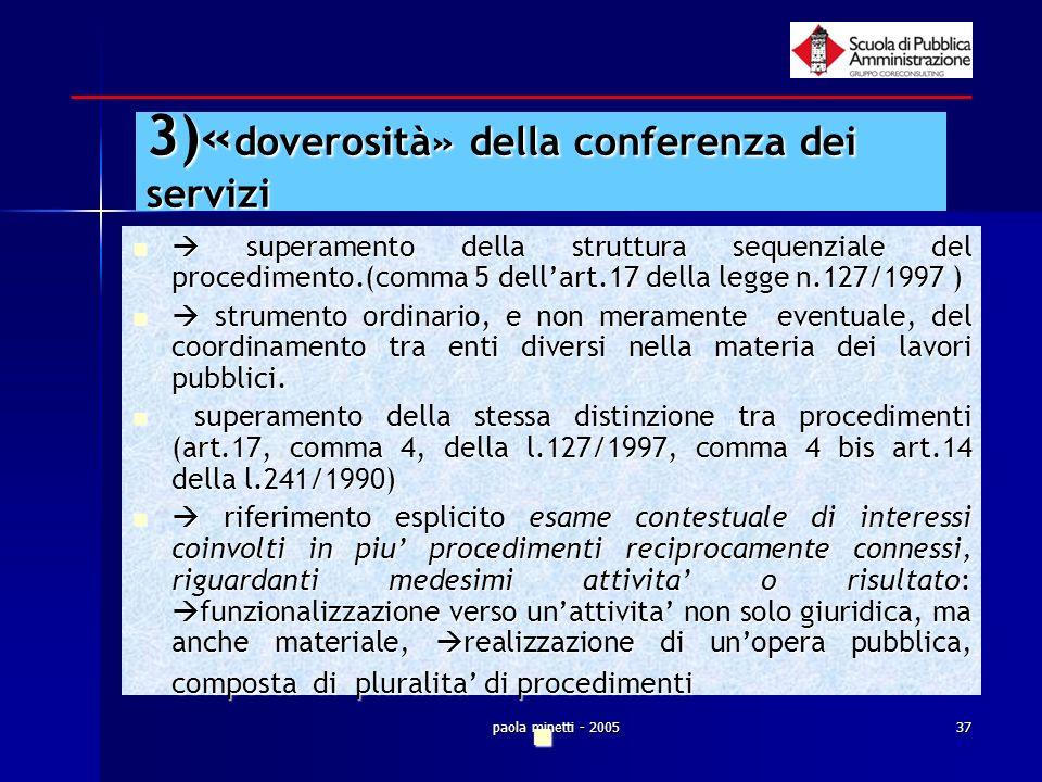 3)«doverosità» della conferenza dei servizi