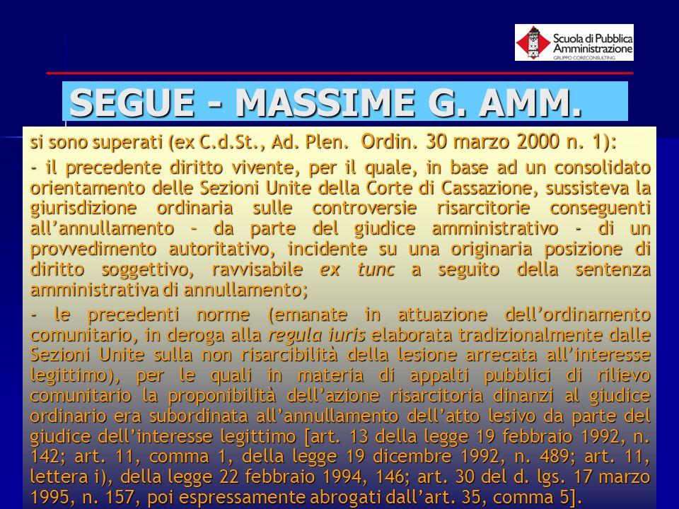 SEGUE - MASSIME G. AMM. si sono superati (ex C.d.St., Ad. Plen. Ordin. 30 marzo 2000 n. 1):