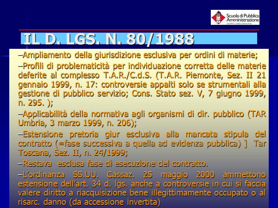 IL D. LGS. N. 80/1988 Ampliamento della giurisdizione esclusiva per ordini di materie;