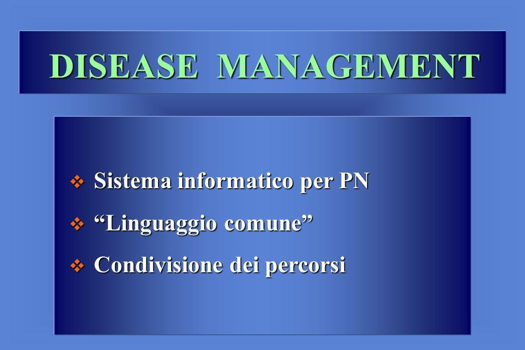 DISEASE MANAGEMENT Sistema informatico per PN Linguaggio comune