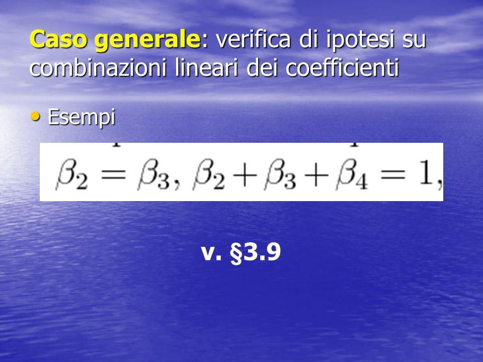Caso generale: verifica di ipotesi su combinazioni lineari dei coefficienti