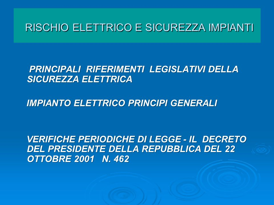 RISCHIO ELETTRICO E SICUREZZA IMPIANTI