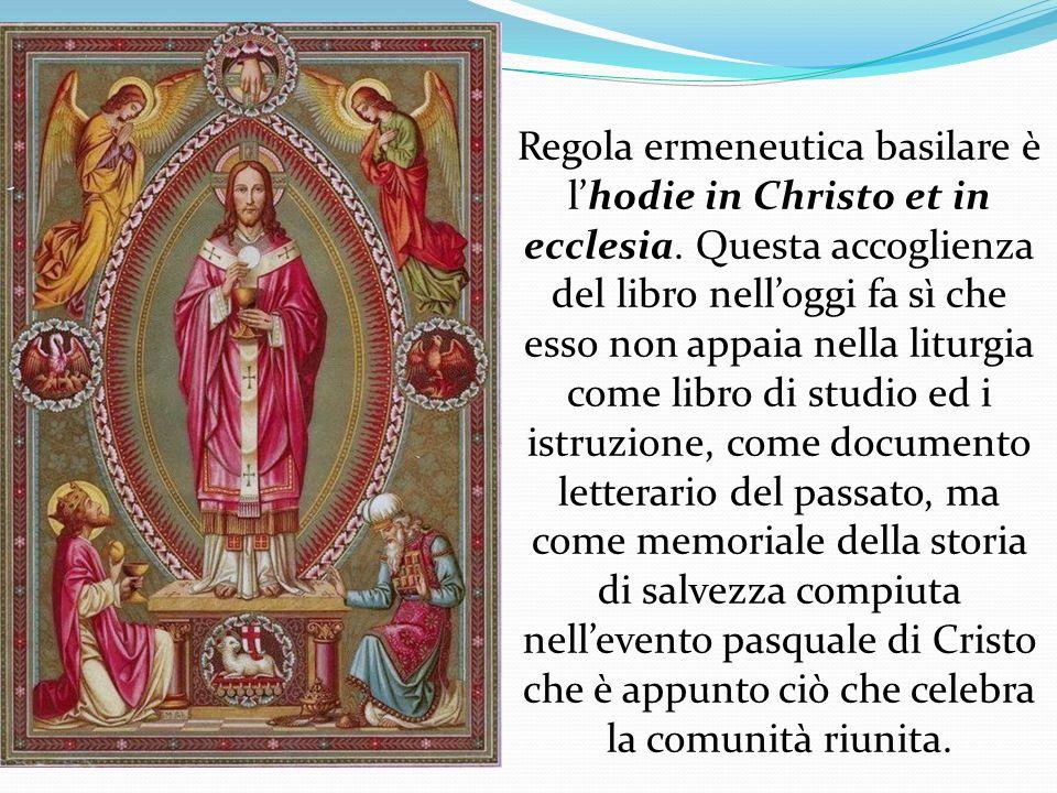 Regola ermeneutica basilare è l'hodie in Christo et in ecclesia