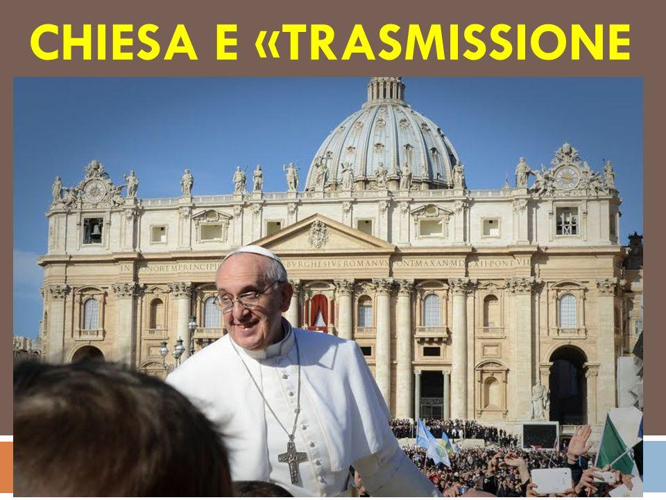 Chiesa e «trasmissione della fede»