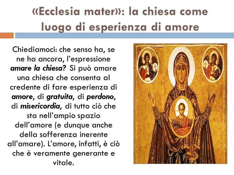 «Ecclesia mater»: la chiesa come luogo di esperienza di amore
