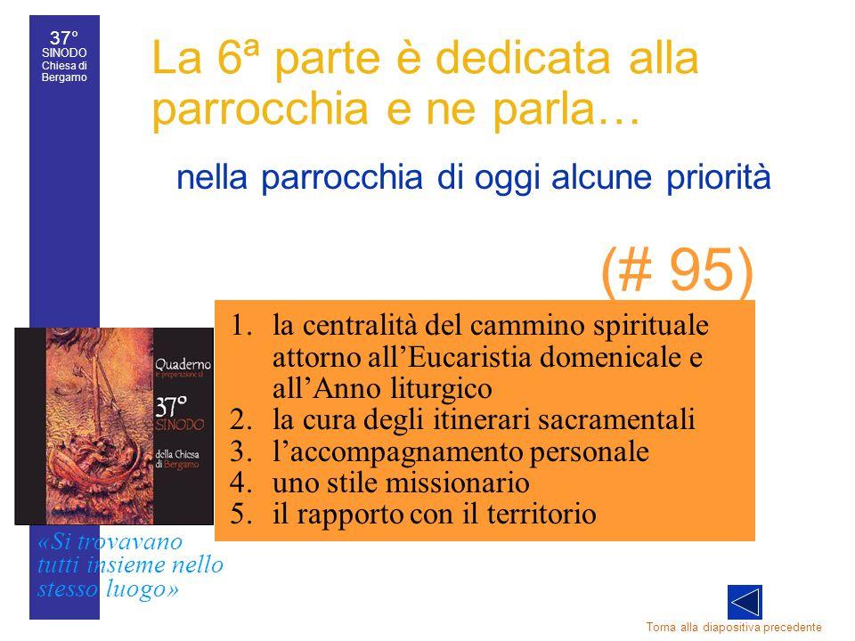 La 6ª parte è dedicata alla parrocchia e ne parla…