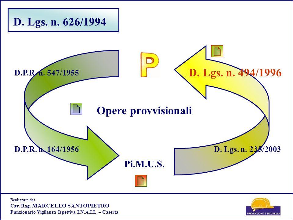 D. Lgs. n. 626/1994 D. Lgs. n. 494/1996 Opere provvisionali Pi.M.U.S.