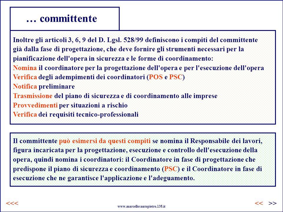 … committente Inoltre gli articoli 3, 6, 9 del D. Lgsl. 528/99 definiscono i compiti del committente.