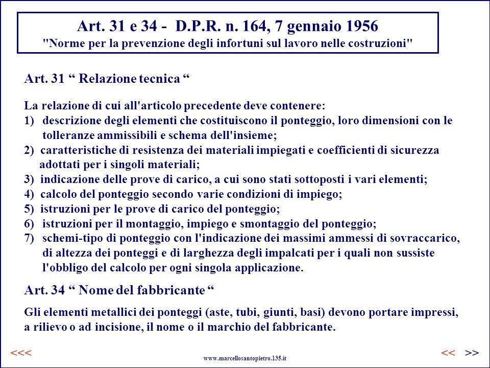 Art. 31 e 34 - D.P.R. n. 164, 7 gennaio 1956 Norme per la prevenzione degli infortuni sul lavoro nelle costruzioni