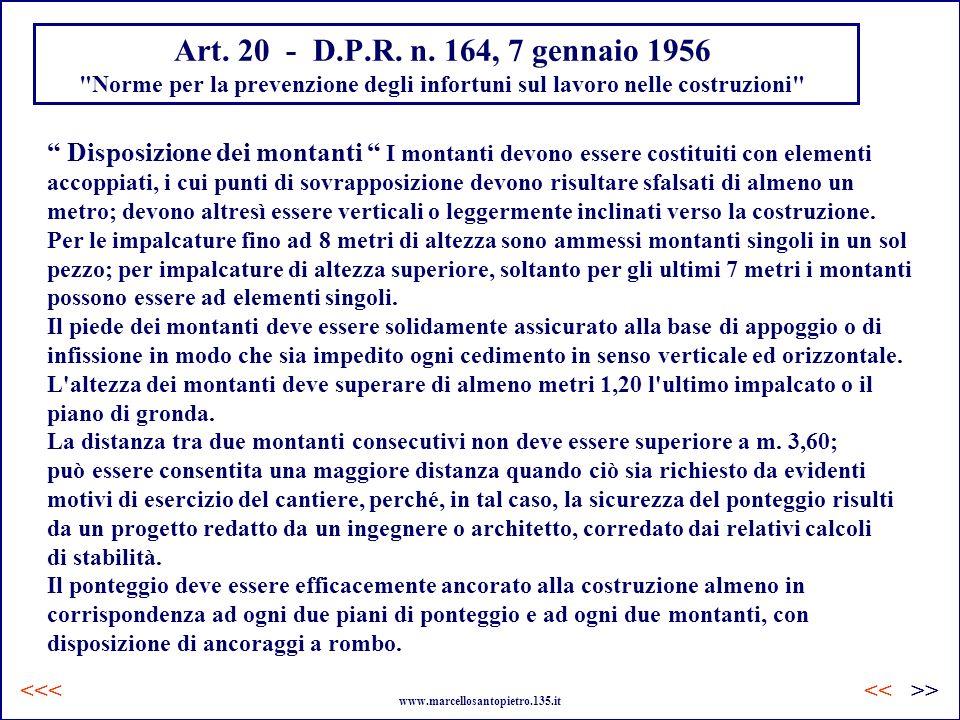 Art. 20 - D.P.R. n. 164, 7 gennaio 1956 Norme per la prevenzione degli infortuni sul lavoro nelle costruzioni