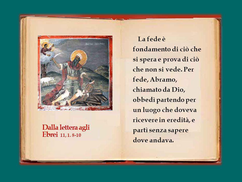 Dalla lettera agli Ebrei 11, 1. 8-10