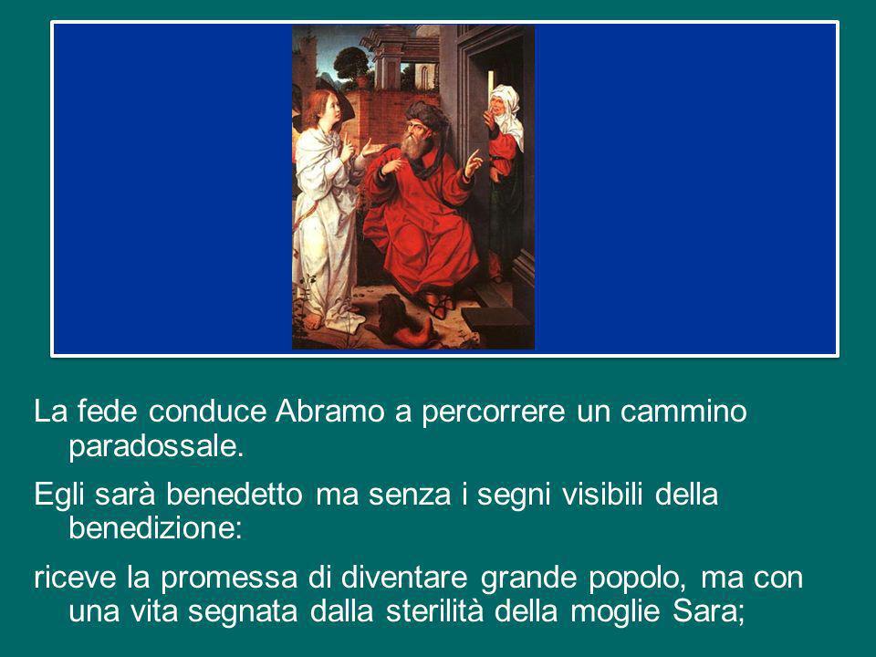 La fede conduce Abramo a percorrere un cammino paradossale