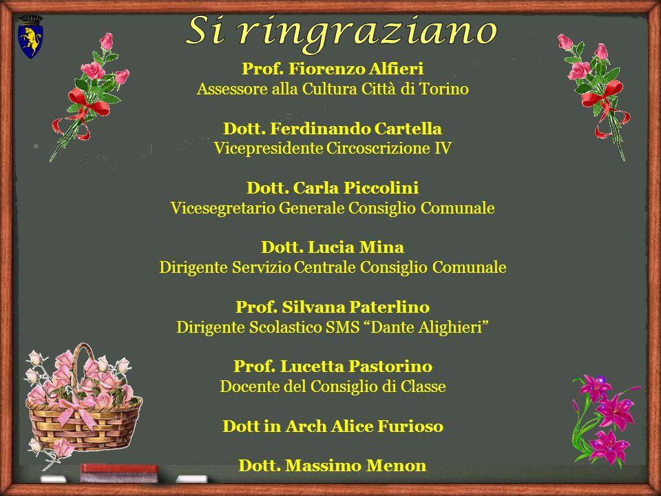 Si ringraziano Prof. Fiorenzo Alfieri