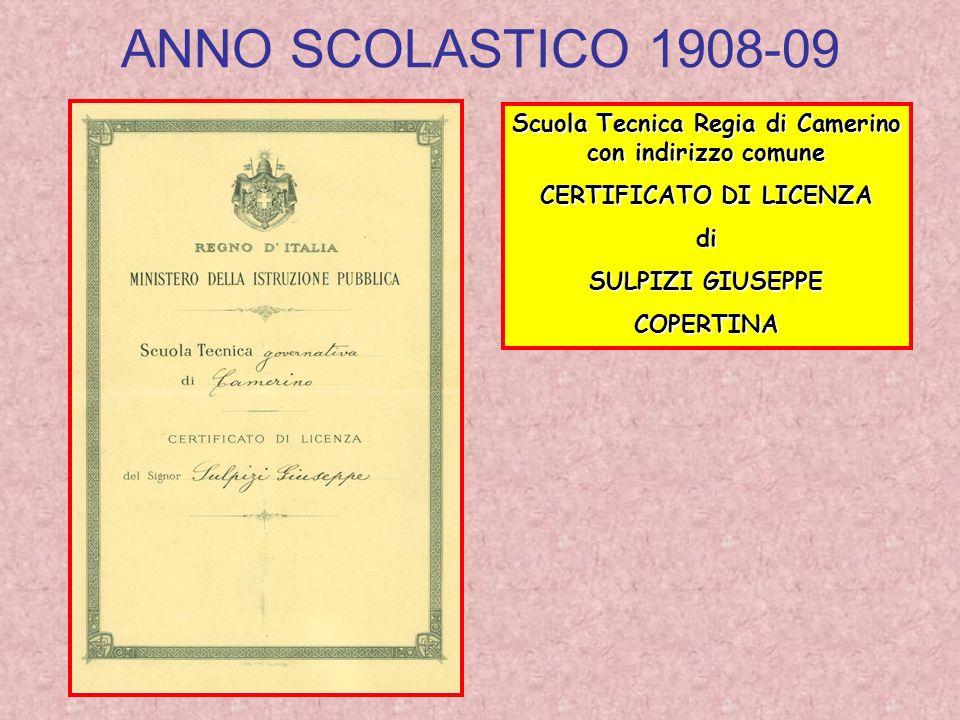ANNO SCOLASTICO 1908-09 Scuola Tecnica Regia di Camerino con indirizzo comune. CERTIFICATO DI LICENZA.