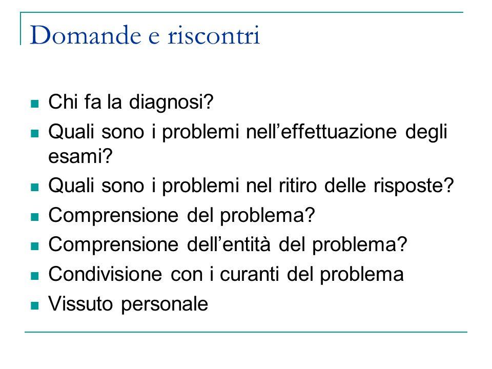 Domande e riscontri Chi fa la diagnosi