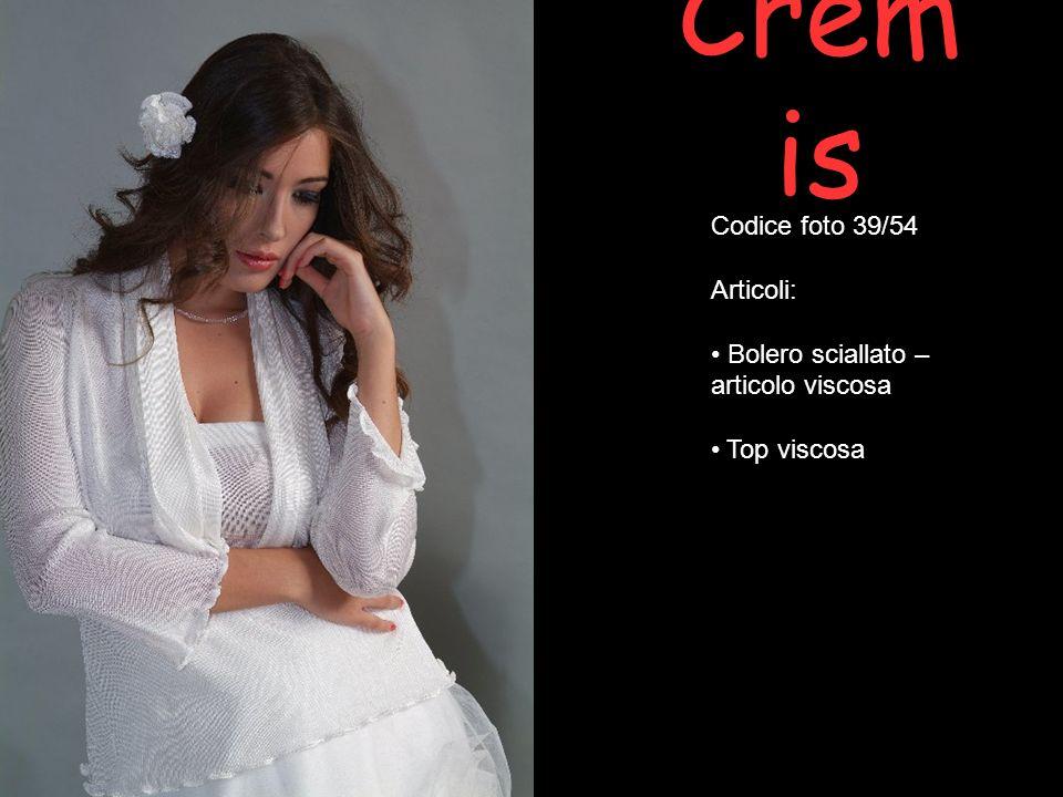 Cremis Codice foto 39/54 Articoli: Bolero sciallato – articolo viscosa