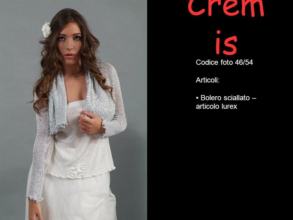 Cremis Codice foto 46/54 Articoli: Bolero sciallato – articolo lurex
