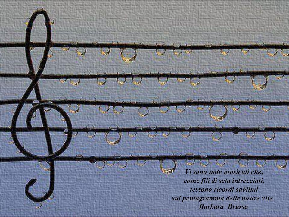 Vi sono note musicali che, come fili di seta intrecciati,