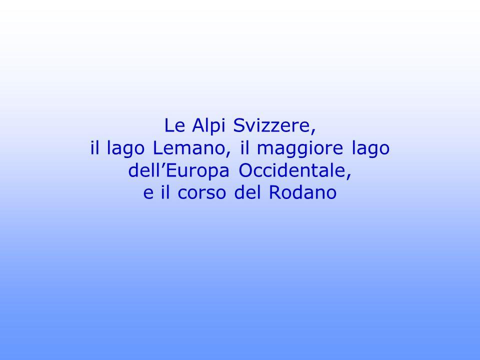 Le Alpi Svizzere, il lago Lemano, il maggiore lago dell'Europa Occidentale, e il corso del Rodano