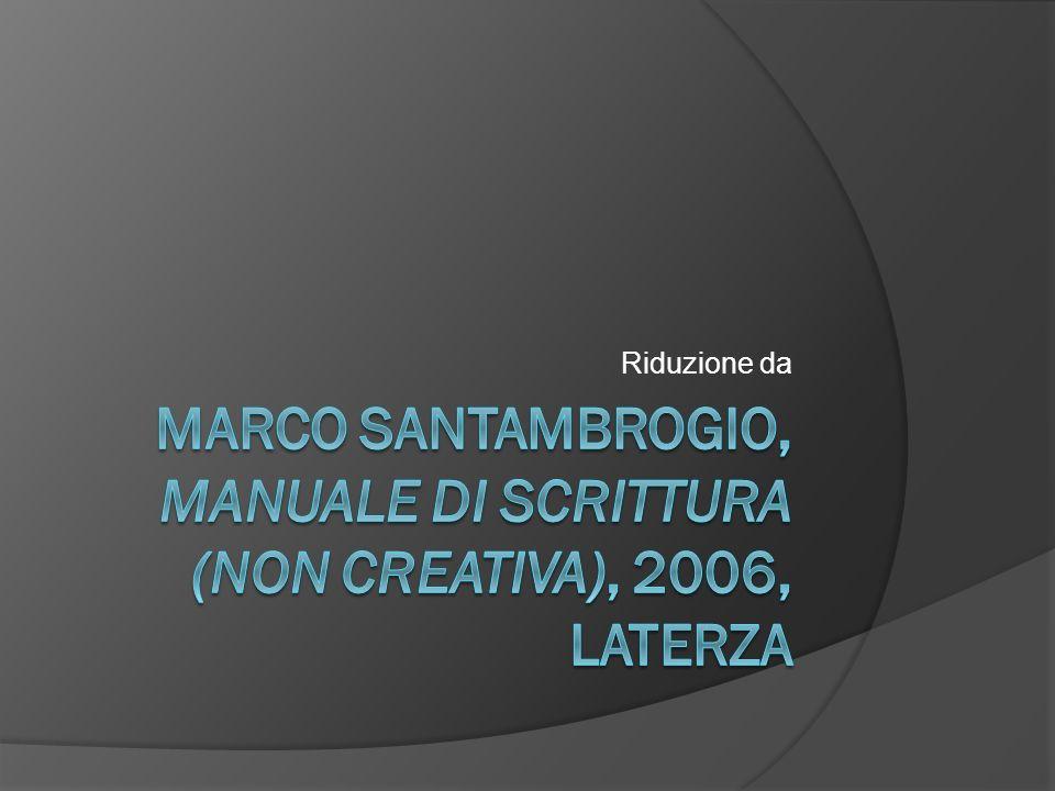 MARCO SANTAMBROGIO, MANUALE DI SCRITTURA (NON CREATIVA), 2006, LATERZA