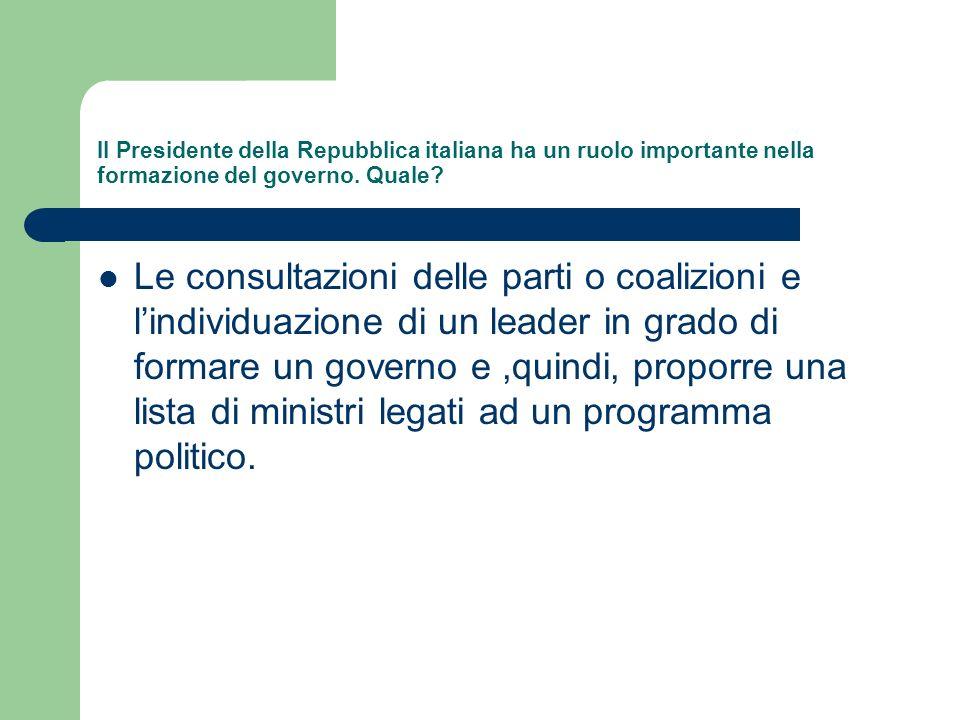 Il Presidente della Repubblica italiana ha un ruolo importante nella formazione del governo. Quale