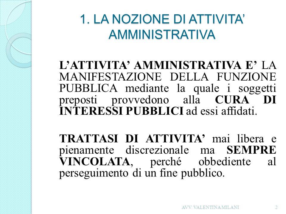 1. LA NOZIONE DI ATTIVITA' AMMINISTRATIVA