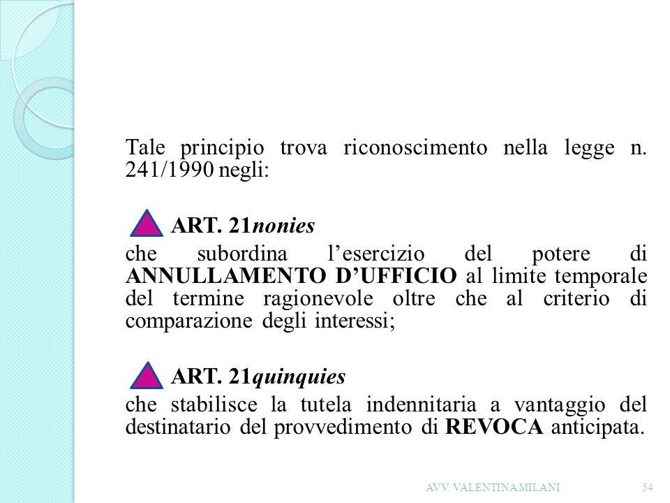 Tale principio trova riconoscimento nella legge n. 241/1990 negli: ART
