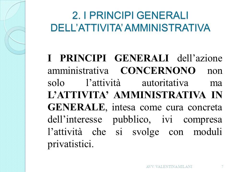 2. I PRINCIPI GENERALI DELL'ATTIVITA' AMMINISTRATIVA