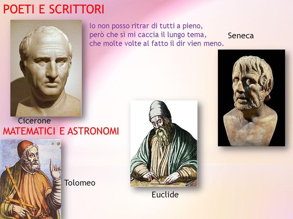 POETI E SCRITTORI MATEMATICI E ASTRONOMI Seneca Cicerone Tolomeo