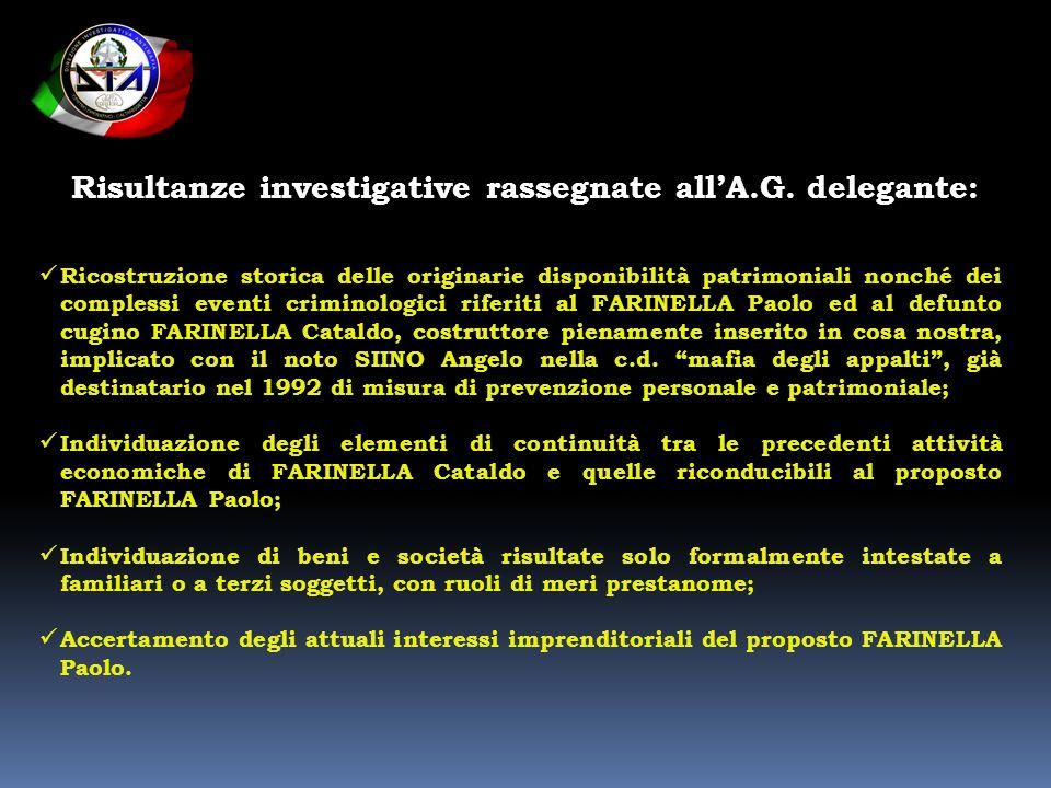 Risultanze investigative rassegnate all'A.G. delegante: