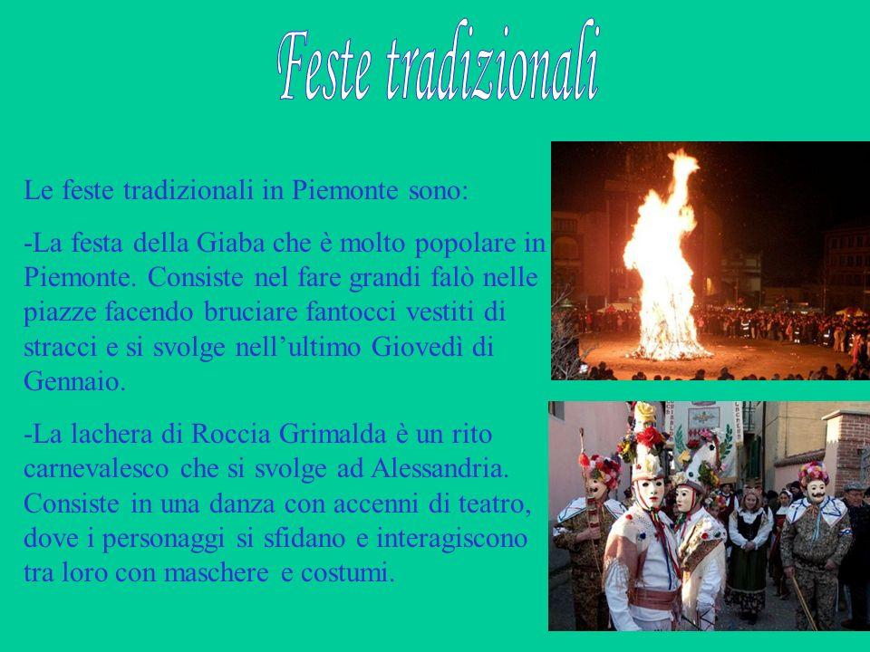 Feste tradizionali Le feste tradizionali in Piemonte sono: