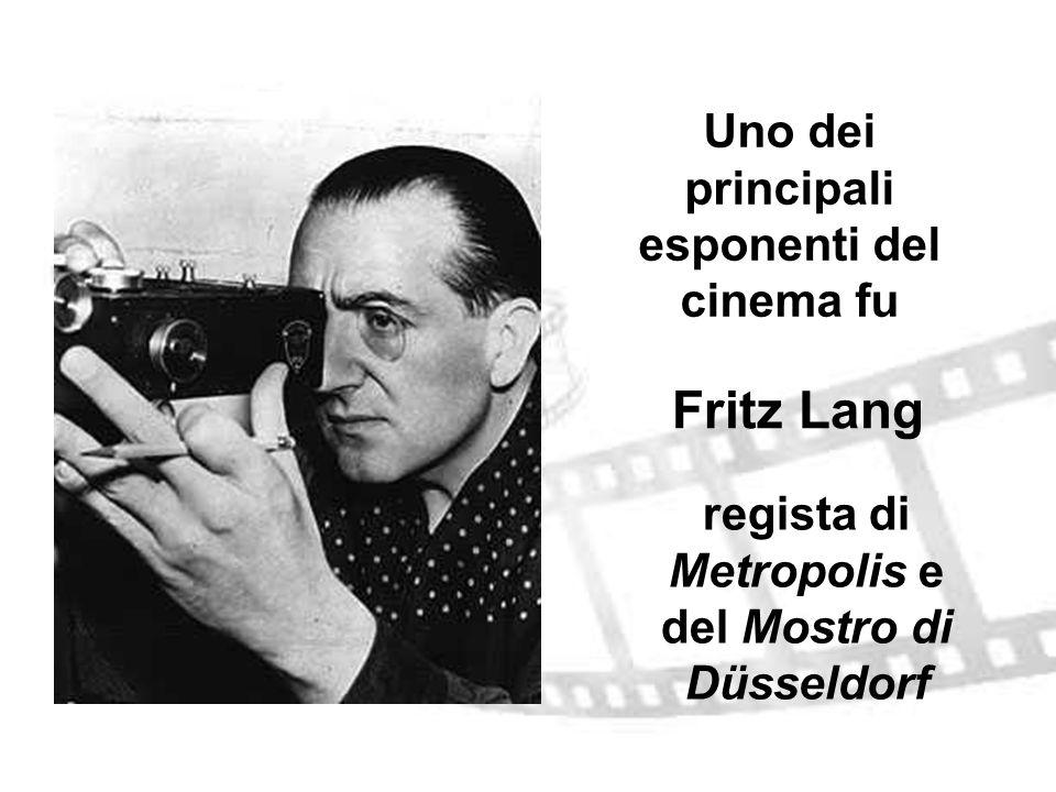 Fritz Lang Uno dei principali esponenti del cinema fu