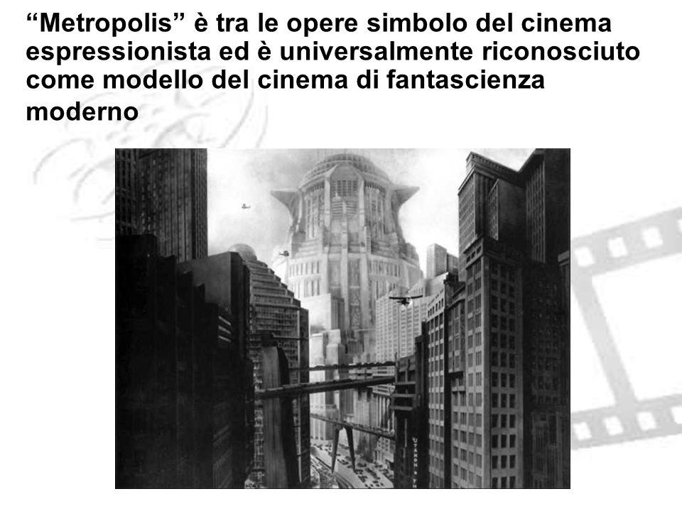 Metropolis è tra le opere simbolo del cinema espressionista ed è universalmente riconosciuto come modello del cinema di fantascienza moderno