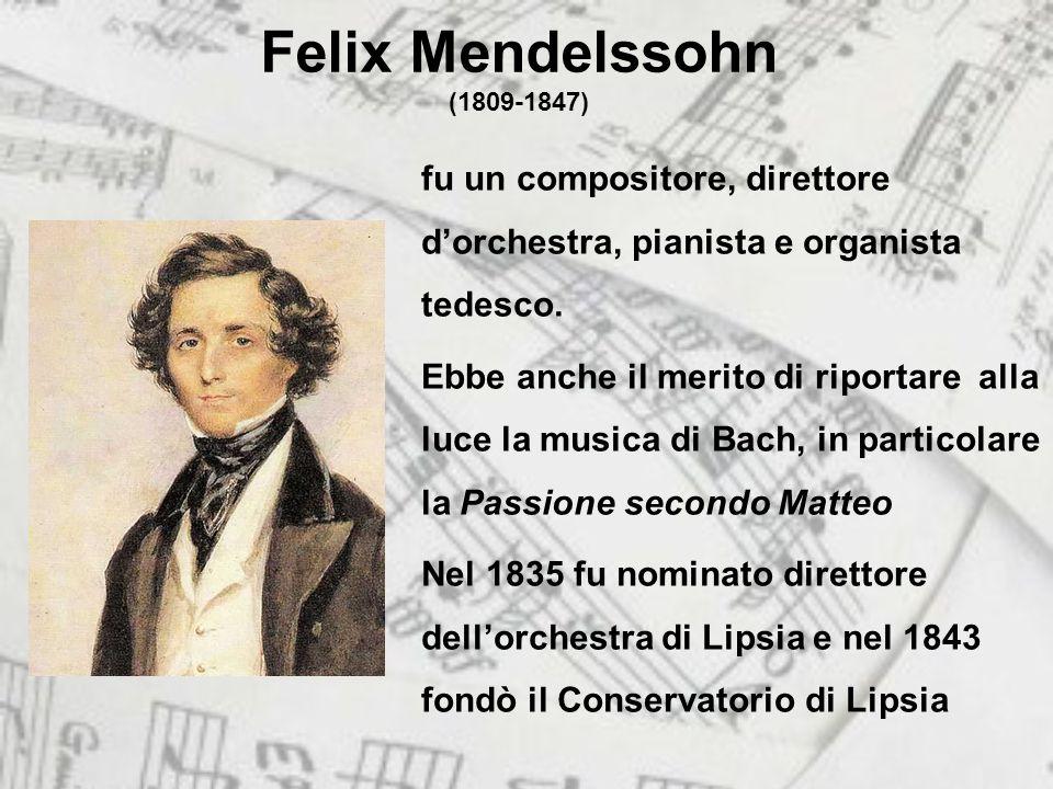 Felix Mendelssohn (1809-1847) fu un compositore, direttore d'orchestra, pianista e organista tedesco.