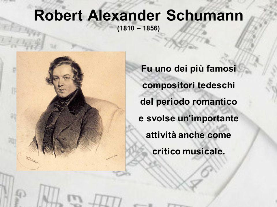 Robert Alexander Schumann (1810 – 1856)