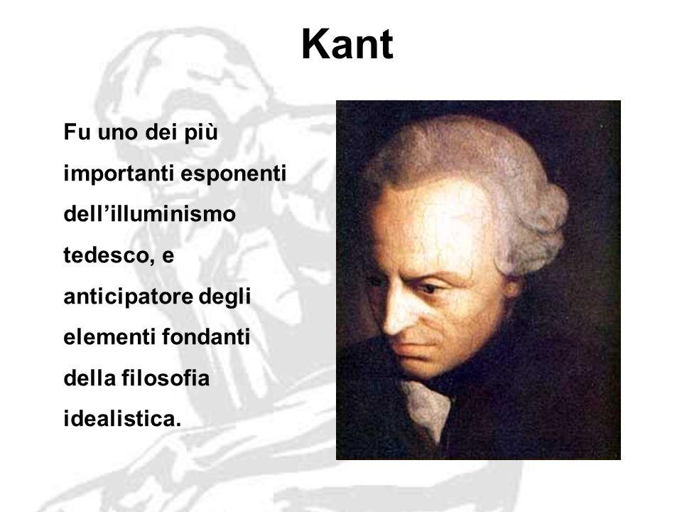 Kant Fu uno dei più importanti esponenti dell'illuminismo tedesco, e anticipatore degli elementi fondanti della filosofia idealistica.
