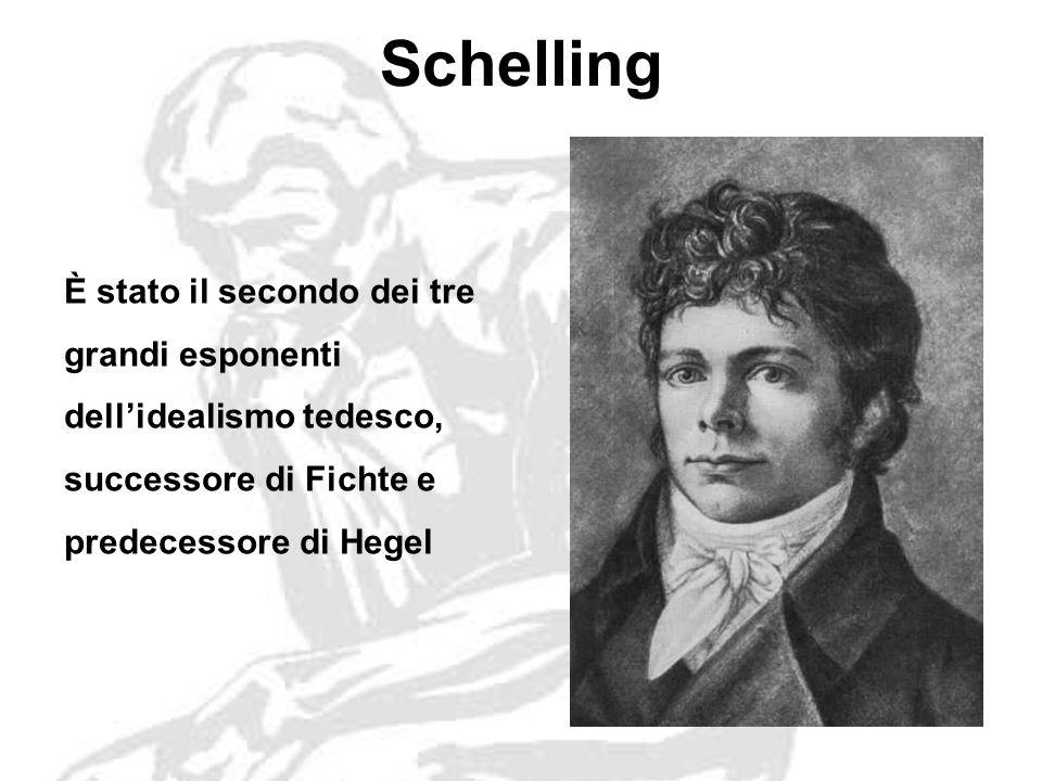 Schelling È stato il secondo dei tre grandi esponenti dell'idealismo tedesco, successore di Fichte e predecessore di Hegel.