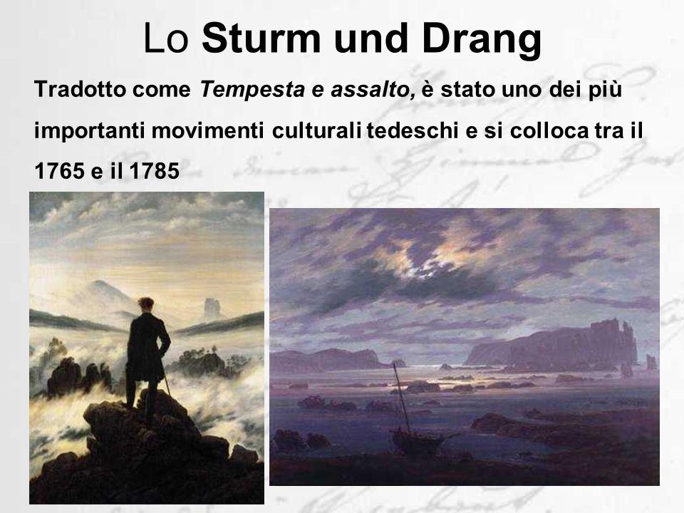 Lo Sturm und Drang Tradotto come Tempesta e assalto, è stato uno dei più importanti movimenti culturali tedeschi e si colloca tra il 1765 e il 1785.