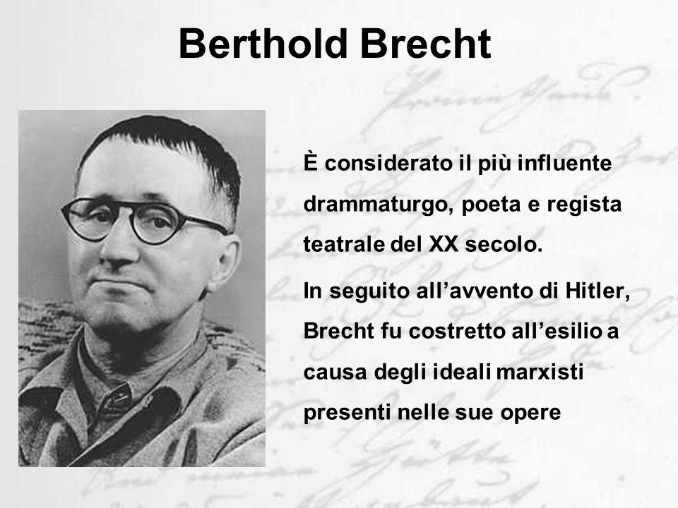 Berthold Brecht È considerato il più influente drammaturgo, poeta e regista teatrale del XX secolo.
