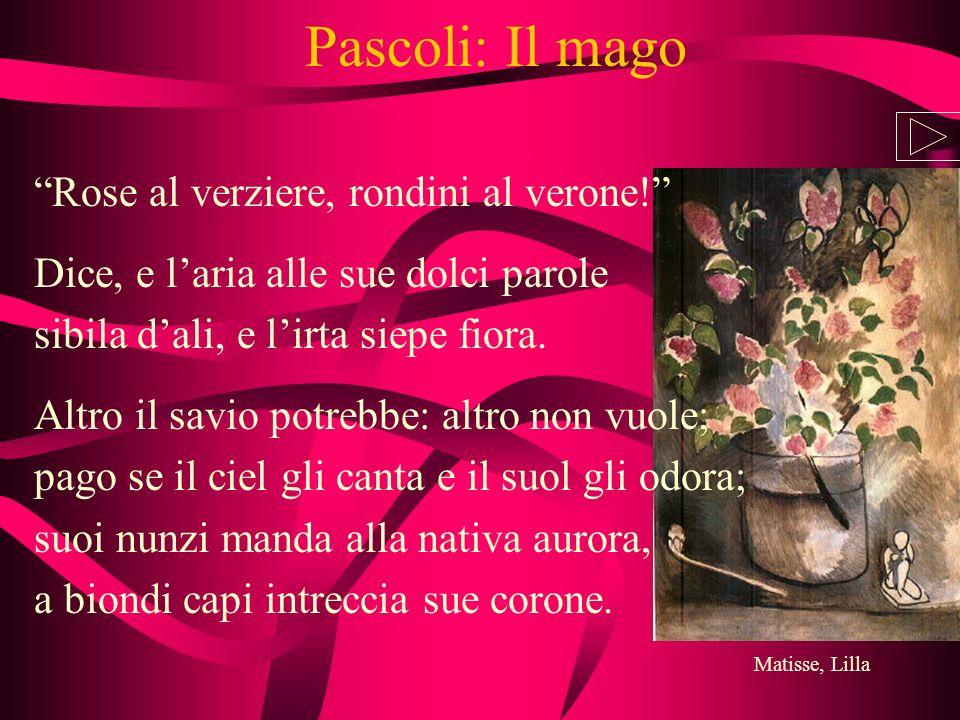 Pascoli: Il mago Rose al verziere, rondini al verone!