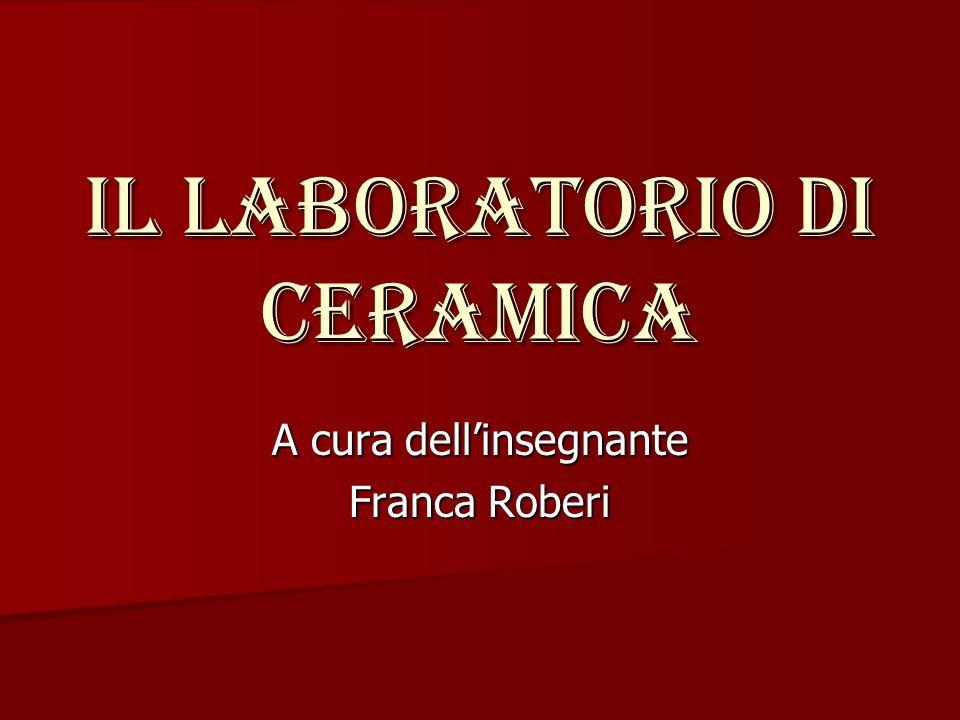 Il laboratorio di ceramica