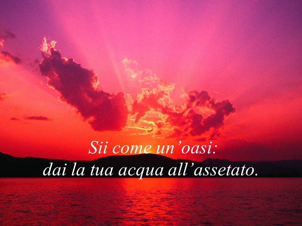dai la tua acqua all'assetato.