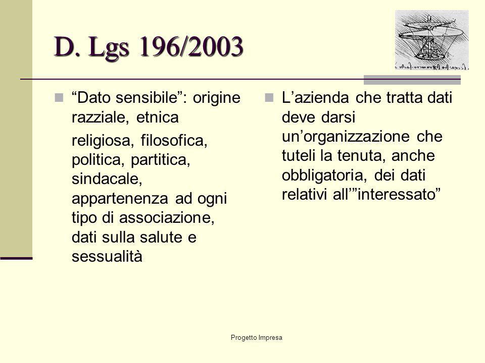 D. Lgs 196/2003 Dato sensibile : origine razziale, etnica