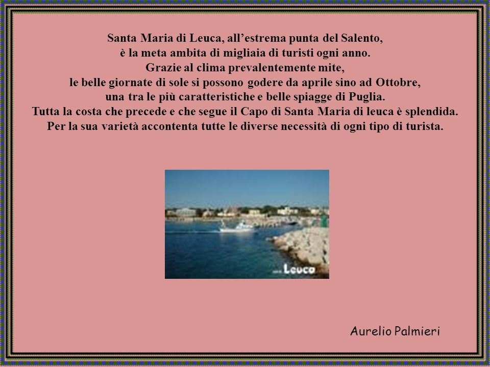 Santa Maria di Leuca, all'estrema punta del Salento,