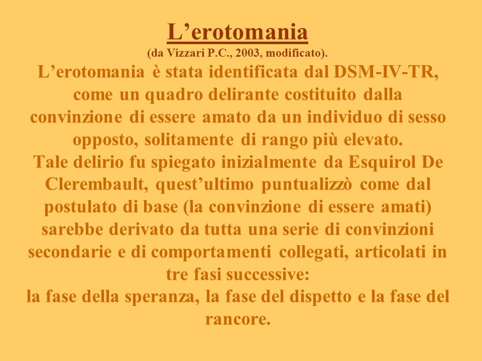 L'erotomania (da Vizzari P. C. , 2003, modificato)