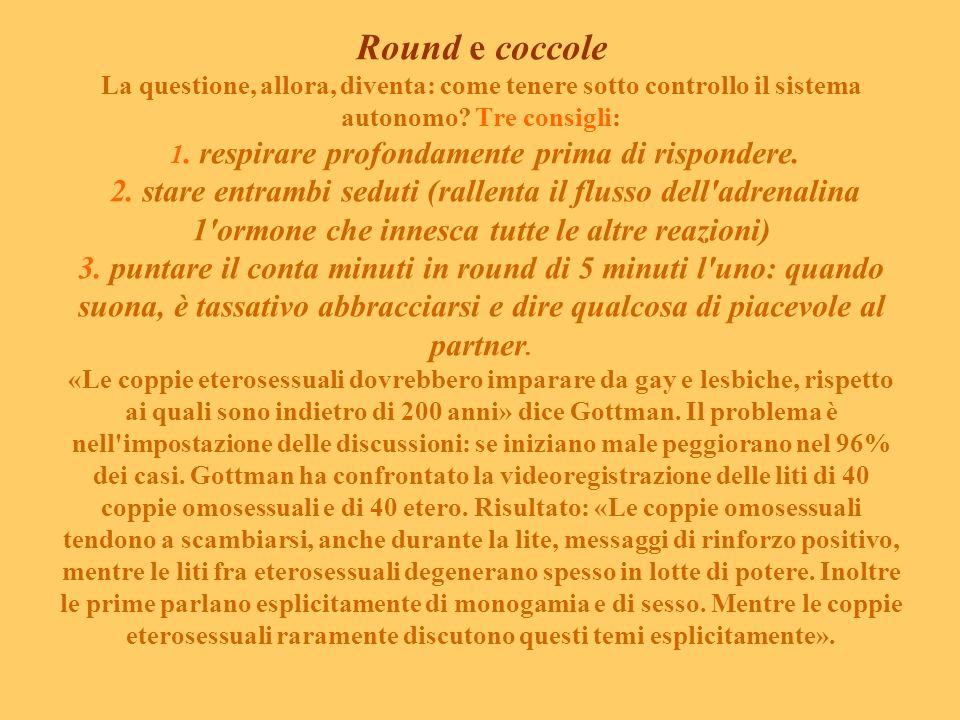 Round e coccole La questione, allora, diventa: come tenere sotto controllo il sistema autonomo.