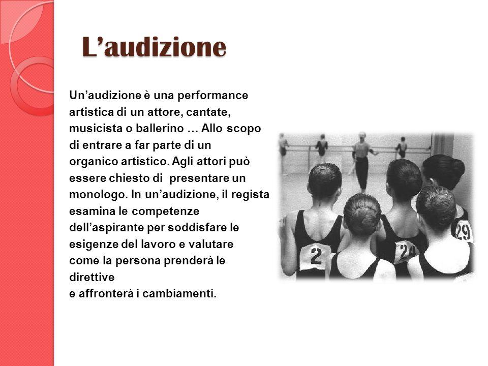 L'audizione Un'audizione è una performance