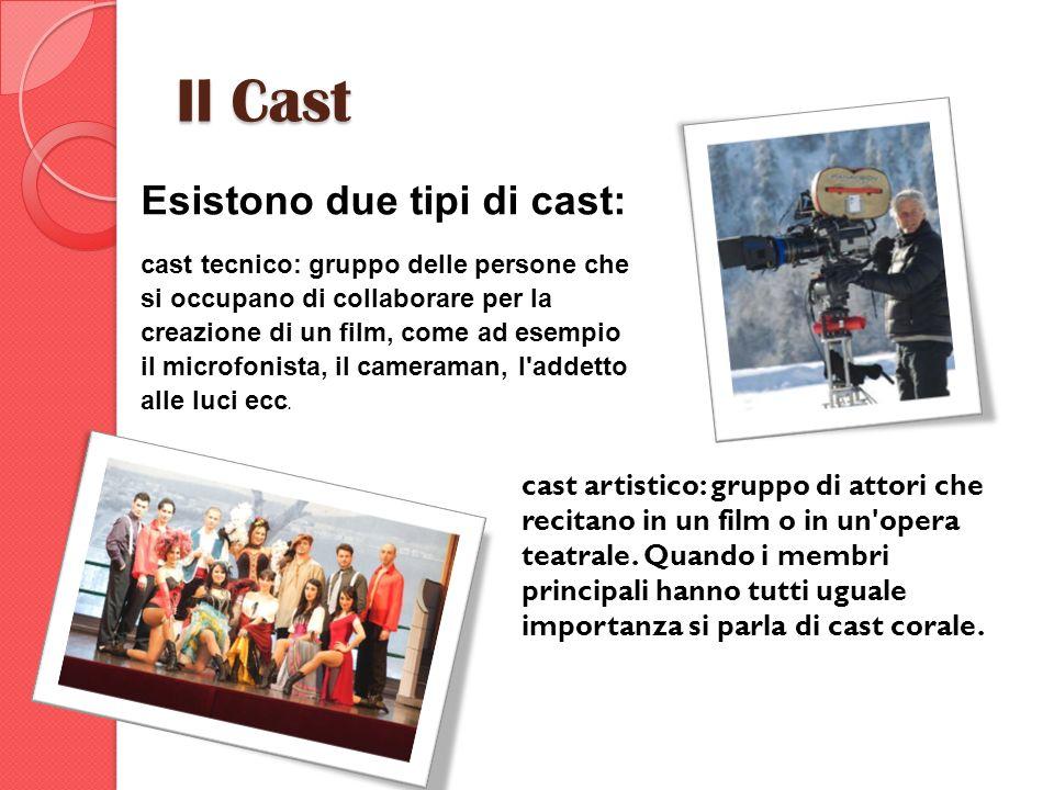 Il Cast Esistono due tipi di cast: