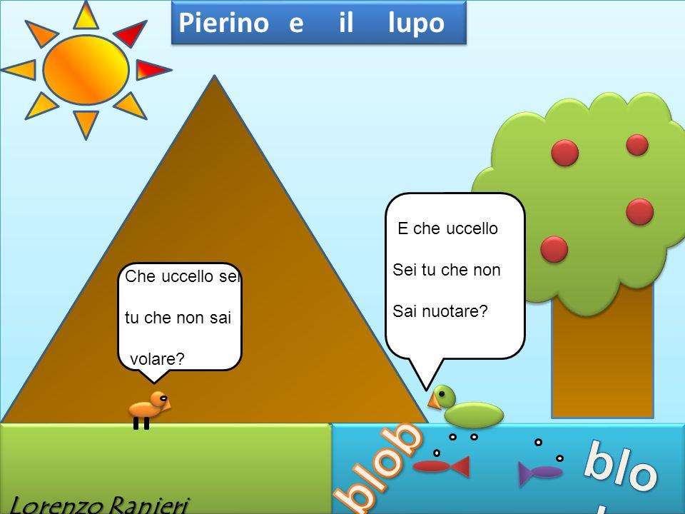 blob blob Pierino e il lupo Lorenzo Ranieri E che uccello